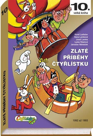 Štíplová Ljuba, Němeček Jaroslav,: Zlaté příběhy Čtyřlístku - 10. kniha z let 1992 až 1993