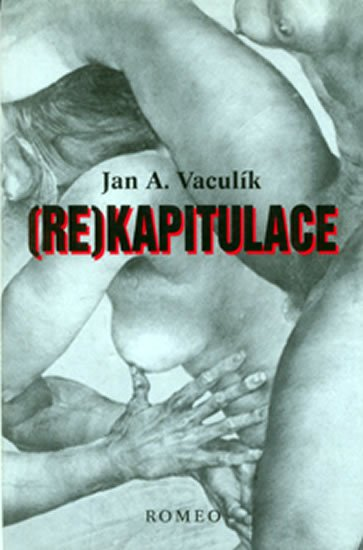 Vaculík Jan A.: Re)kapitulace