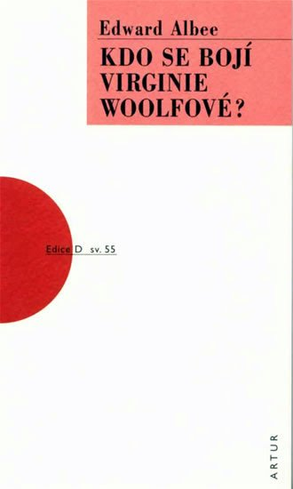 Albee Edward: Kdo se bojí Virginie Woolfové