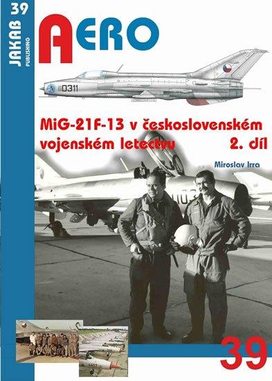 Irra Miroslav: MiG-21F-13 v československém vojenském letectvu 2.díl
