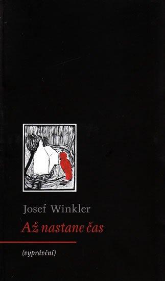 Winkler Josef: Až nastane čas (vyprávění)