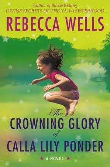 Wells Rebecca: Crowning Glory of Calla Li