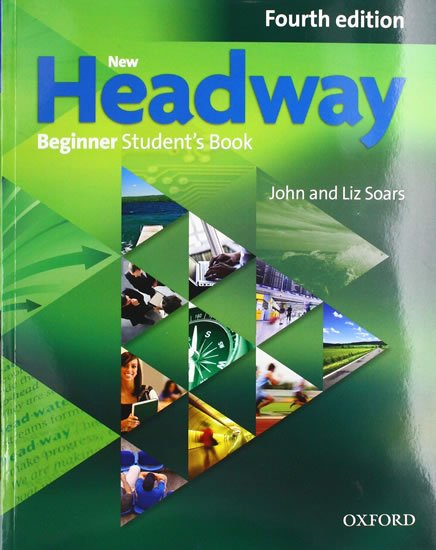 Soars John and Liz: New Headway Beginner Student´s Book (4th)