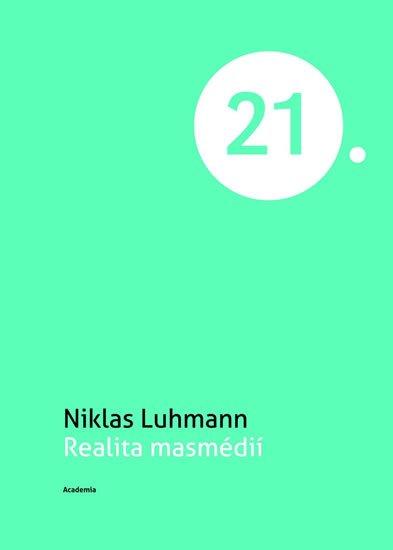Luhmann Niklas: Realita masmédií