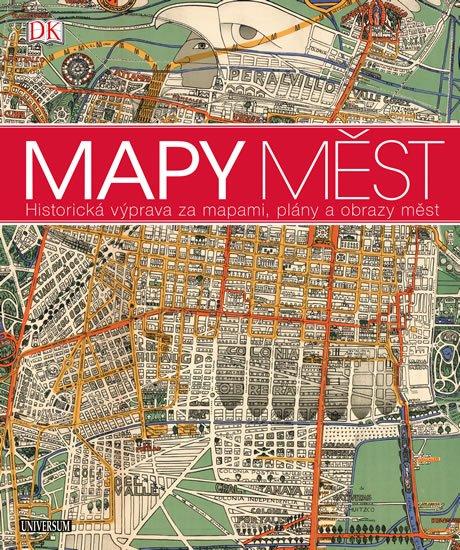 kolektiv autorů: Mapy měst - Historická výprava za mapami, plány a obrazy měst