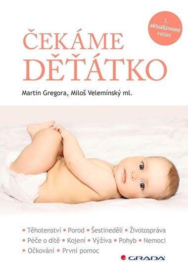 Gregora Martin, Velemínský Miloš ml.,: Čekáme děťátko