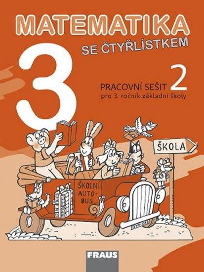 kolektiv autorů: Matematika se Čtyřlístkem 3/2 pro ZŠ - Pracovní sešit