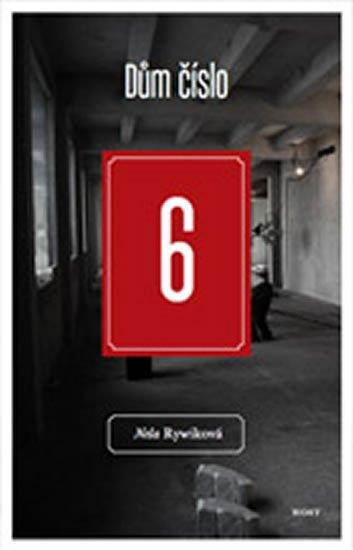 Rywiková Nela: Dům číslo 6