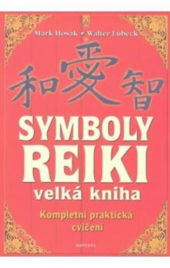 Hosak Mark, Lübeck Walter: Symboly reiki - Velká kniha