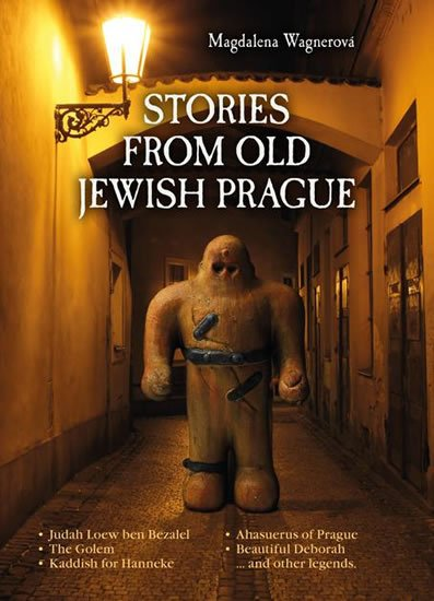 Wagnerová Magdalena: Stories from Old Jewish Prague