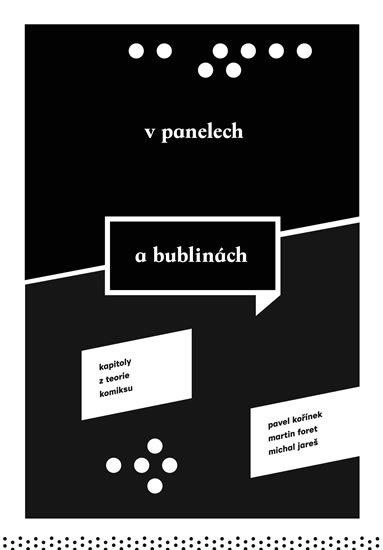 Kořínek Pavel, Foret Martin, Jareš Michal: V panelech a bublinách - Kapitoly z teorie komiksu