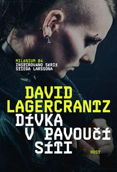 Lagercrantz David: Dívka v pavoučí síti (4. díl světového fenoménu Milénium)