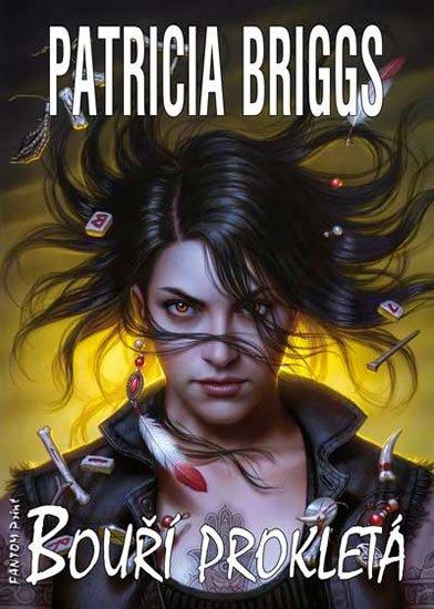 Briggs Patricia: Mercy Thompson 11 - Bouří prokletá
