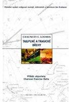 Loomis Chauncey C.: Tajuplné a tragické břehy - Příběh objevitele Charlese Fancise Halla