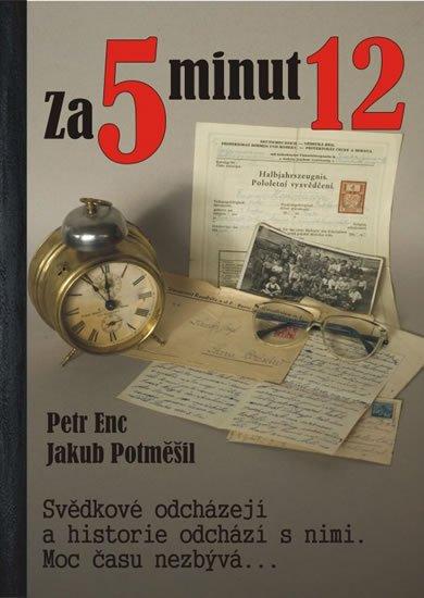 Enc Petr, Potměšil Jakub,: Za 5 minut 12