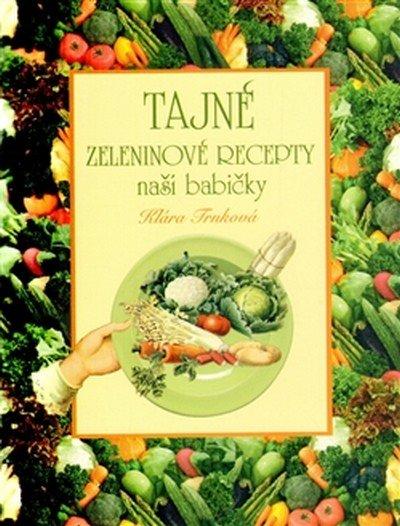 Trnková Klára: Tajné zeleninové recepty