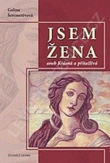 Šeremetěvová Galina: Jsem žena II aneb Krásná a přitažlivá