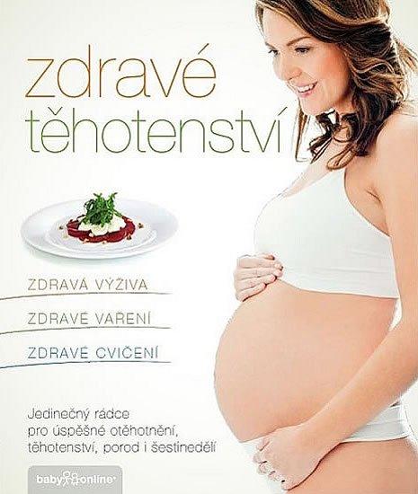 Vorlová Kamila, Eliášová Jana: Zdravé těhotenství