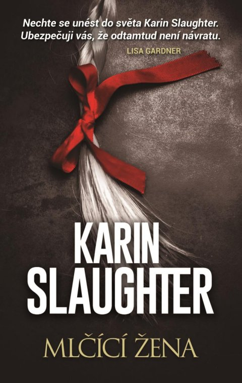Slaughter Karin: Mlčící žena