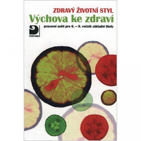 Marádová Eva: Výchova ke zdraví, Zdravý životní styl - pracovní sešit