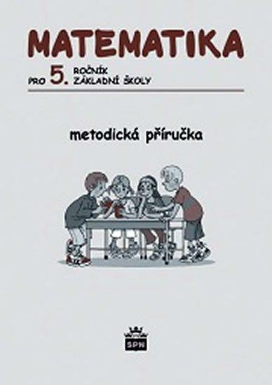 Vacková Ivana a kolektiv: Matematika pro 5. ročník základní školy - Metodická příručka