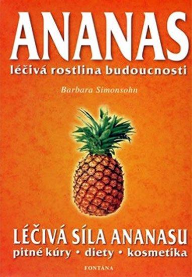 Simonsohnová Barbara: Ananas - Léčivá rostlina budoucnosti