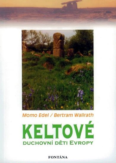 Edel Momo, Wallrath Bertram: Keltové duchovní děti Evropy