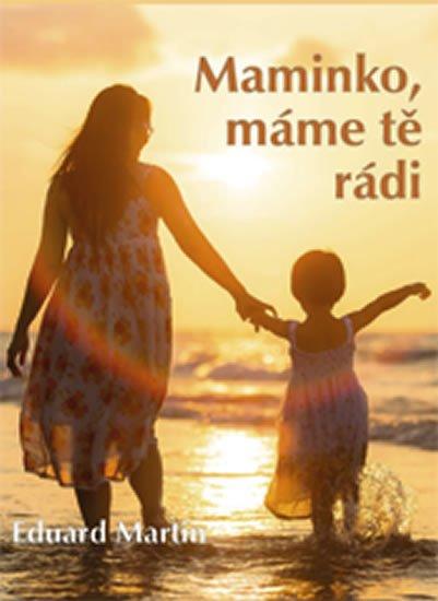 Martin Eduard: Maminko, máme tě rádi