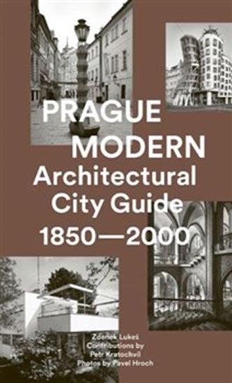 Lukeš Zdeněk: Prague Modern - Architectural City Guide 1850-2000