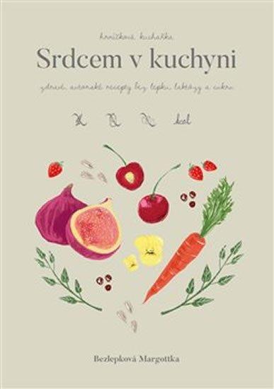 Bezlepková Margottka: Hrníčková kuchařka: Srdcem v kuchyni - Zdravé, autorské recepty bez lepku,