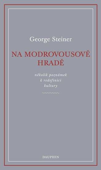 Steiner George: Na Modrovousově hradě