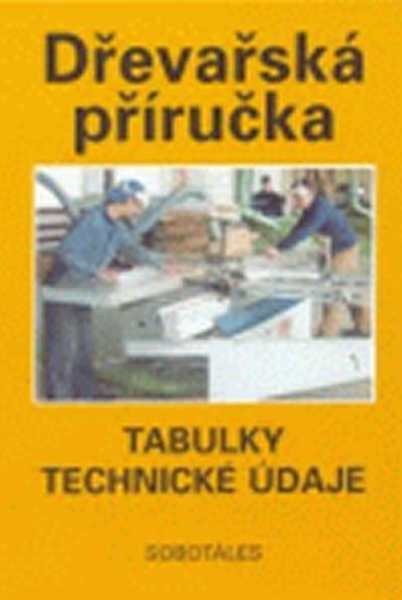kolektiv autorů: Dřevařská příručka - tabulky, technické údaje