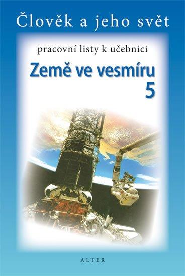 Chmelařová Helena, Dlouhý A.,: Pracovní listy k učebnici Země ve vesmíru 5/2 pro 5. ročník ZŠ