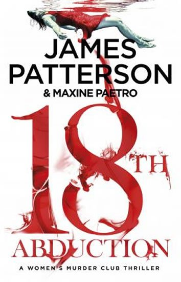 Patterson James: 18th Abduction : (Women´s Murder Club 18)