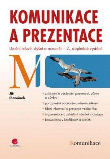 Plamínek Jiří: Komunikace a prezentace - Umění mluvit, slyšet a rozumět – 2. vydání