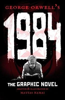 Orwell George: 1984 - The Graphic novel