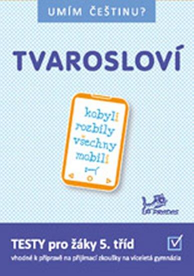 Mikulenková Hana PaedDr., Jurečka Jiří Mgr.: Umím češtinu? – Tvarosloví 5