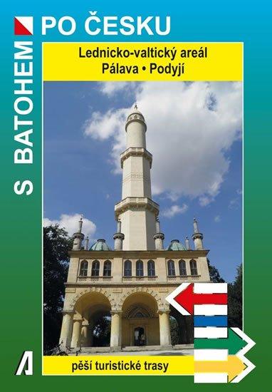 Novák Petr: Lednicko-valtický areál * Pálava * Podyjí - S batohem po Česku