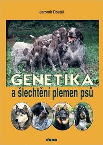 Dostál Jaromír: Genetika a šlechtění plemen psů