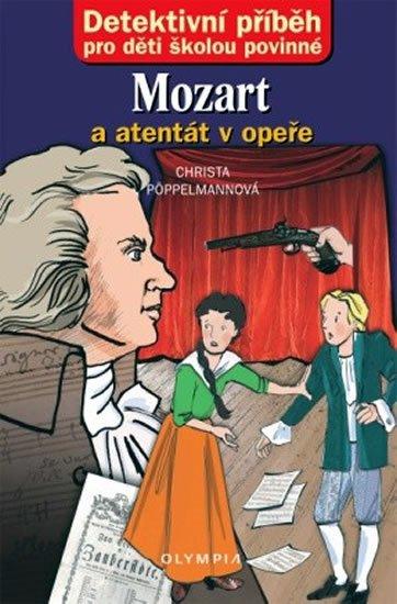 Pöppelmannová Christa: Mozart a atentát v opeře - Detektivní příběh pro děti školou povinné