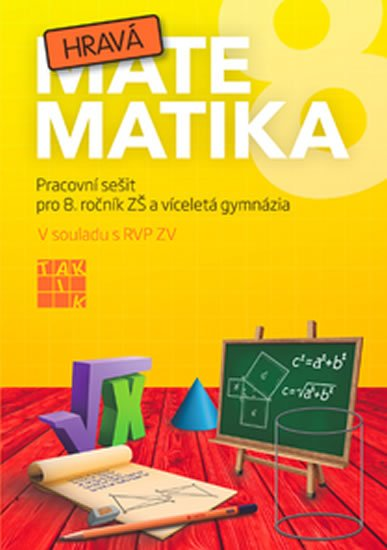 kolektiv autorů: Hravá matematika 8 - PS pro 8. ročník ZŠ a víceletá gymnázia