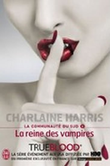 Harris Charlaine: La Communaute Du Sud 6: La reine des vampires
