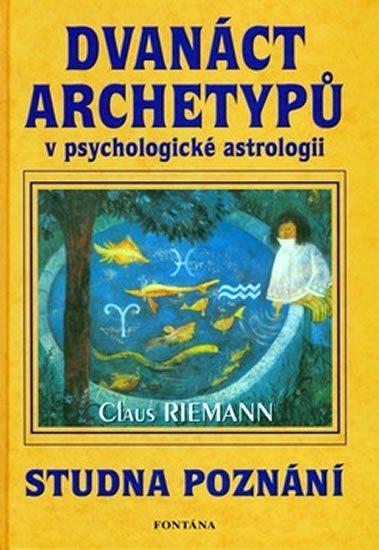 Riemann Claus: Dvanáct archetypů v psychologické astrologii
