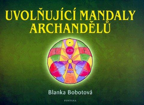 Bobotová Blanka: Uvolňující mandaly archandělů