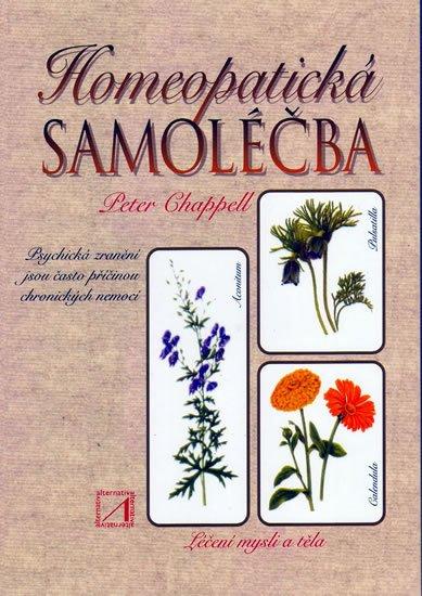 Chappell Peter: Homeopatická samoléčba: Léčení mysli a těla