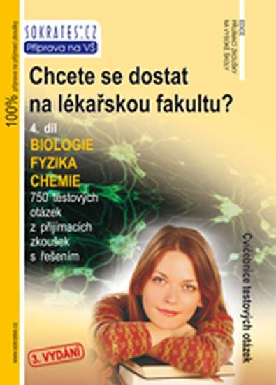 kolektiv autorů: Chcete se dostat na lékařskou fakultu 4. díl (biologie, fyzika, chemie)