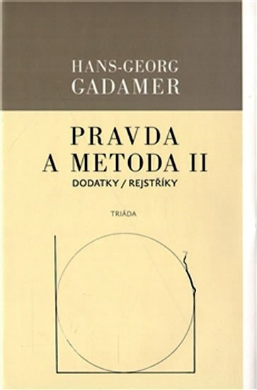 Gadamer Hans-Georg: Pravda a metoda II - Dodatky / Rejstříky