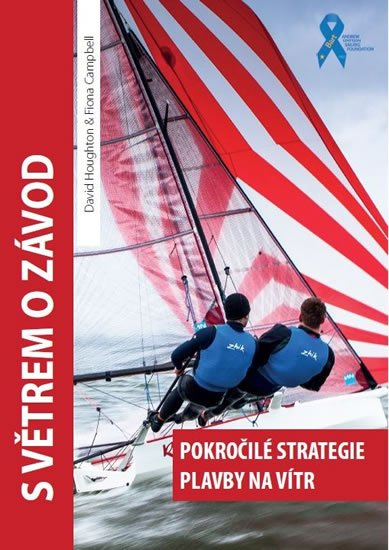 Houghton David, Campbell Fiona,: S větrem o závod - Pokročilé strategie plavby na vítr