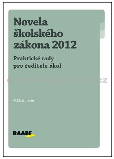kolektiv autorů: Novela školského zákona 2012