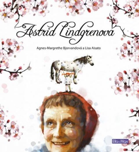 Bjorvandová Agnes-Margrethe: Astrid Lindgrenová - životní příběh